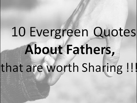 10 Evergreen Fathers Day Quotes - That are worth sharing