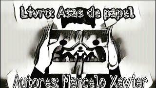 Baixar Livro: Asas de papel do... Autor. Marcelo Xavier.