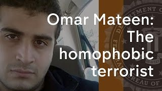 Omar Mateen: homophobic terrorist who killed 49