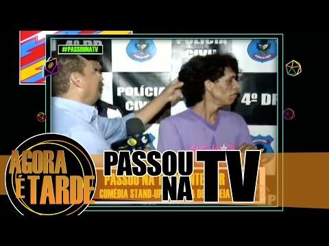 Passou na TV - Agora é Tarde - 2312