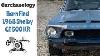 Carchaeology: 68 Shelby GT 500 KR Barn Find