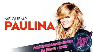Paulina Rubio Me Quema + Nuevo disco Reina