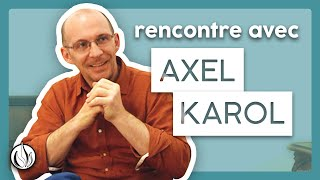 Entretien intégral avec Axel Karol