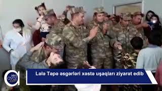 Lələ Təpə əsgərləri xəstə uşaqları ziyarət edib