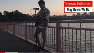 Teoman Bölükbaşı - Way Down We Go ( KALEO  Cover )