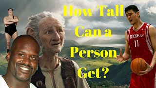 how tall can a person get? science of giants