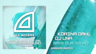 Korina Dahl & DJ Una - Save Our Sound (Saragn Remix)