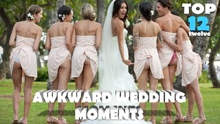Top 12 Most Awkward Wedding Moments On Earth!