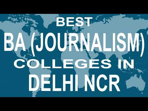 Best BA Journalism Colleges And Courses In Delhi NCR