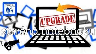 Jak zrychlit notebook a udělat z něj dělo? - Upgrade DDR, HDD a CPU