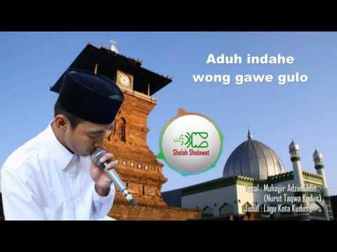 Lagu Kota Kudus vokal Muhajjir Adzimiddin