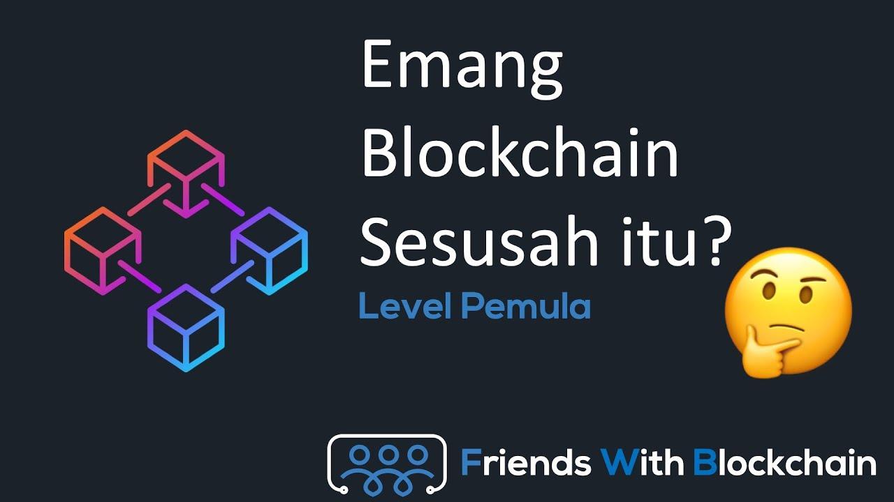 Apa itu blockchain? Penjelasan Konsep Teknologi Blockchain untuk Pemula - Friends with Blockchain