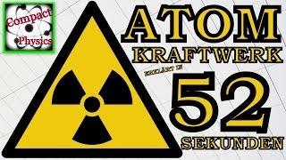 ATOMKRAFTWERK - Erklärt in 52 Sekunden [Compact Physics] Thumbnail