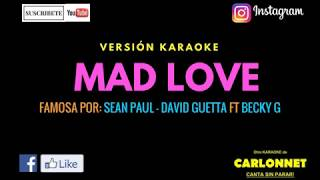 Mad Love - Sean Paul- David Guetta Ft Becky G (Karaoke)