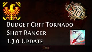 [Path of Exile] Budget Crit Tornado Shot Ranger 1.3.0 Update