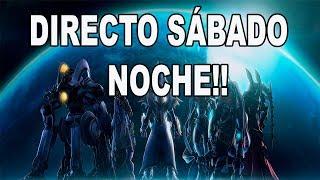 DIRECTO DE SABADO NOCHE!! - VENGAN Y PARTICIPEN!! - STARCRAFT 2- ESPAÑOL