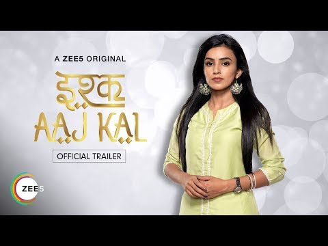 Ishq Aajkal | Official Trailer | A ZEE5 Original | Premieres 4th July 2019