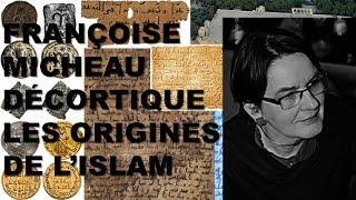 Françoise MICHEAU décortique les origines de l'islam