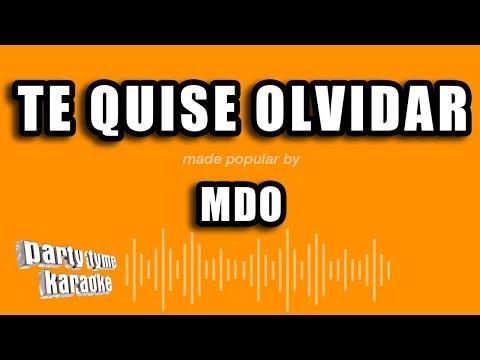 MDO - Te Quise Olvidar (Versión Karaoke)
