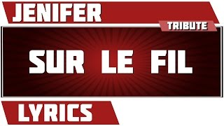 Sur Le Fil - Jenifer - paroles