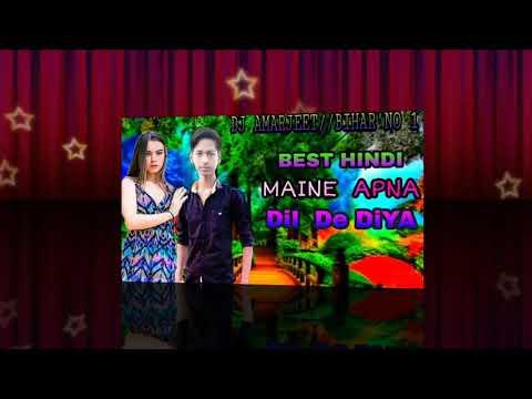Maine Apna Dil De Diya Kid Pagal Deewana Ko DJ AMARJEET//BIHAR'NO 1