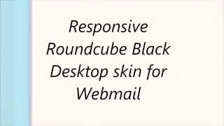 Responsive Roundcube Black Desktop skin for Webmail