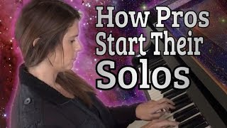 How Pros Start Their Solos