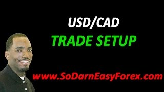 USD/CAD Trade Setup - So Darn Easy Forex