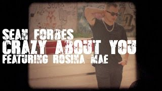 "Sean Forbes ""Crazy About You"" Ft. Rosina Mae"