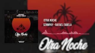 Gambar cover OTRA NOCHE - SENNPAY FT RAFAEL FABELA  [Audio Oficial]