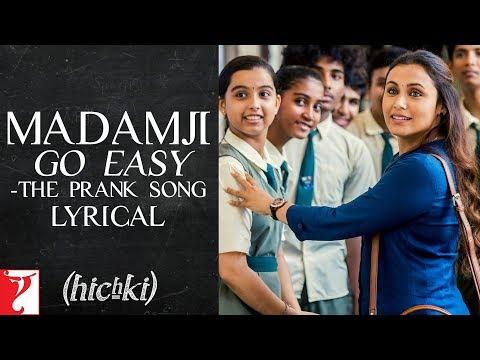 Lyrical: Madamji Go Easy | Hichki | Rani Mukerji | Raj Shekhar | David Klyton | Jasleen Royal