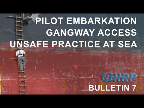 Pilot Embarkation - Gangway Access - Unsafe Practice at Sea CHIRP Maritime Safety