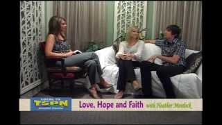 Love, Hope, and Faith with Heather Murdock 8-1-12