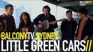 LITTLE GREEN CARS - THE CONSEQUENCES OF NOT SLEEPING (BalconyTV)