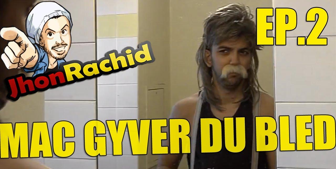 Mac Gyver du Bled Episode 2 - Jhon Rachid - YouTube