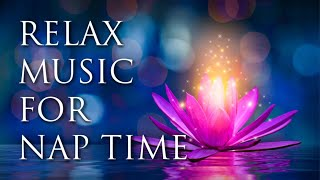 Relaxing Sleepy Music 🎵 Nap Time | Deep Sleep | Relaxation Music | Inner Peace | Bedtime Music - best music to nap to
