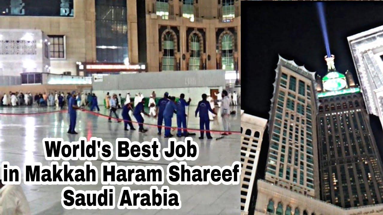 World's Best Job In Makkah Saudi Arabia - Masjid Al Haram - Haram Shareef