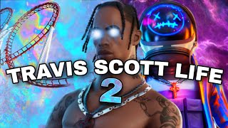 Fortnite Roleplay TRAVIS SCOTT LIFE 2 #69
