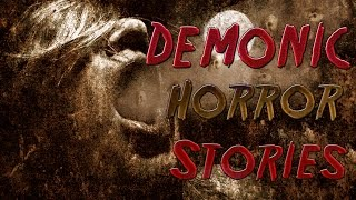 4 Supernatural DEMONIC HORROR Stories