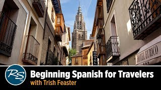 Beginning Spanish for Travelers with Trish Feaster | Rick Steves Travel Talks