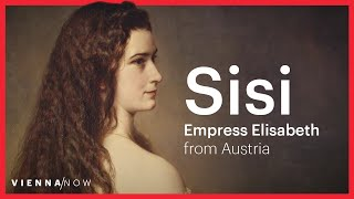 Sisi - Empress Elisabeth of Austria | VIENNA / NOW