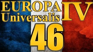 "Europa Universalis 4 France ""Aragon Dies (Almost...)"" EP:46 [1625-1628]"