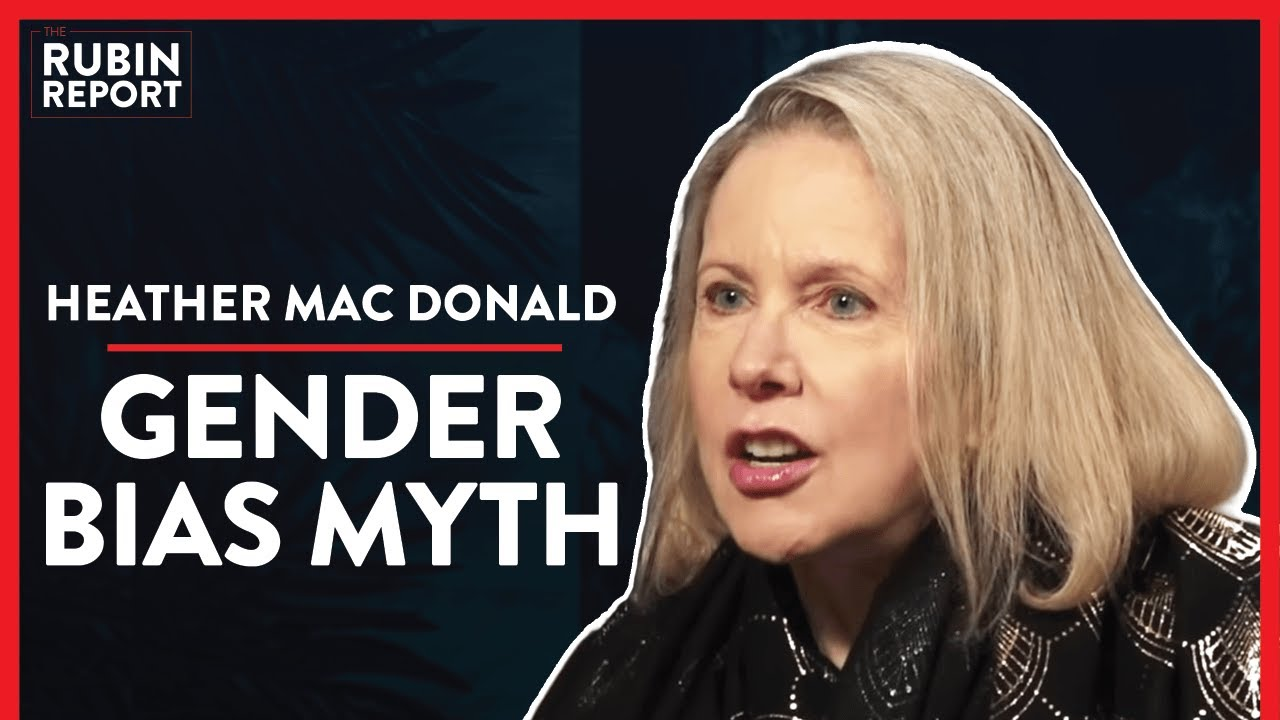 Debunking The Gender Bias Myth With Facts (Pt. 3) | Heather Mac Donald | POLITICS | Rubin Report