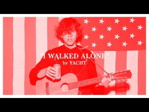 YACHT - I Walked Alone