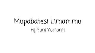 Mupabatesi limammu -  Hj. Yuni Yunianti || Lirik dan terjemahan