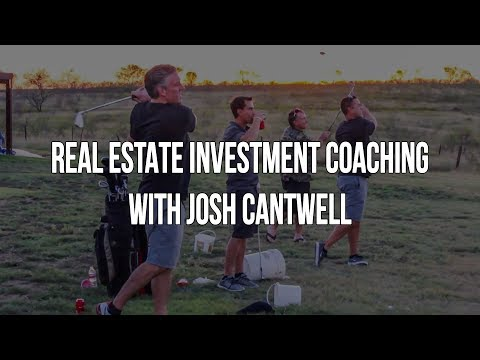 Real Estate Investment Coaching with Josh Cantwell