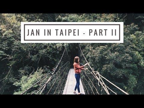 #JKHXTRAVELS | Jan in Taipei Part II