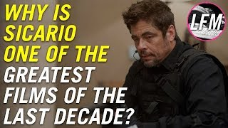 Why is Sicario one of the greatest films of the last decade?