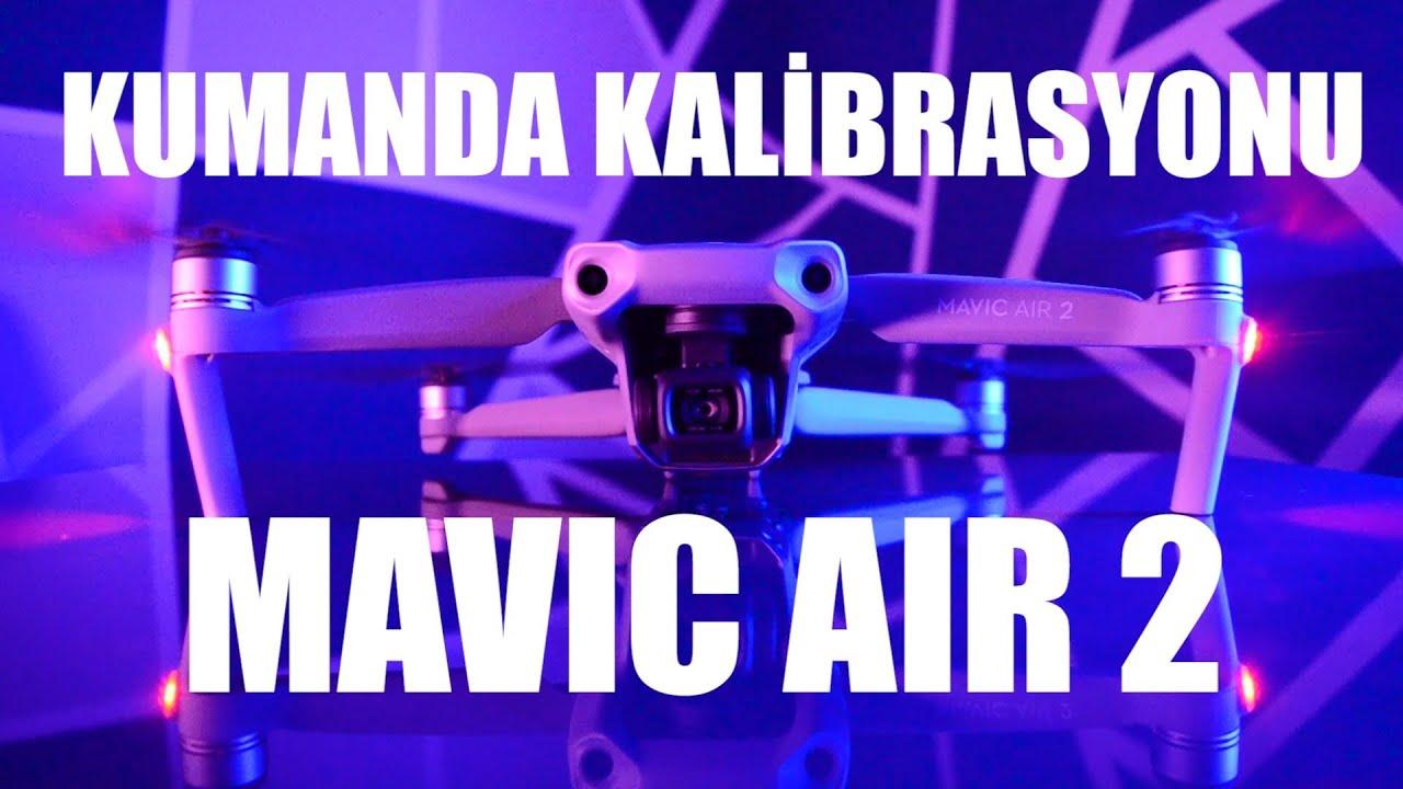 Mavic Air 2 Kumanda Kalibrasyonu Nasıl Yapılır? - Drone Adam