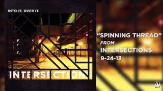 """Into It. Over It. - """"Spinning Thread"""""""